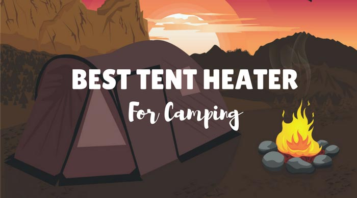 Best Camping Tent Heaters