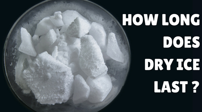 How long does dry ice last?